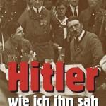 Heinrich Hoffmann: Hitler wie ich ihn sah