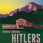 Herbert Döhring: Hitlers Hausverwalter