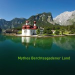 Mythos Berchtesgadener Land